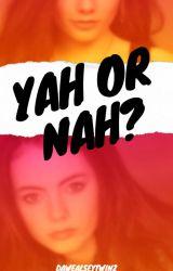 Yah or nah? by DaWeasleyTwinz