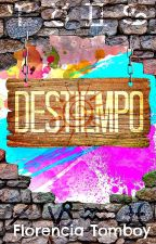 Destiempo. (PAUSADA) by FlorenciaTom