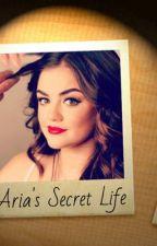 Aria's Secret Life by Rebeca_Christine