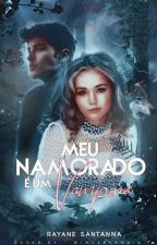 Meu Namorado É Um Vampiro  by Gabryella-Dallas