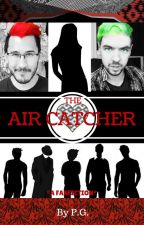 """The Air Catcher"" (A ""Jacksepticeye X Reader X Markiplier"" Fanfiction) by PotatoGirl2001"