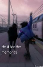 do it for the memories // m.c ✔ by polinsx