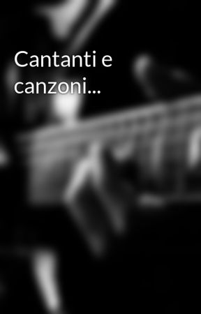 Cantanti e canzoni... by onyxfn89