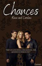 Klaus and Caroline: Chances by Cormier___