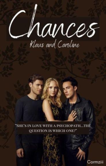 Klaus and Caroline: Chances