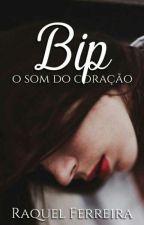 BIP : O Som do Coração by Raquel_Ferreira_12