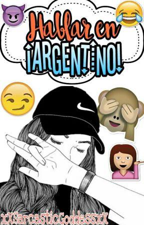 Hablar Al Estilo Argentino by xXSarcasticGoddessxX