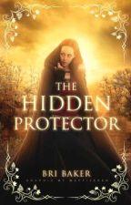 The Hidden Protector by BriBaker415