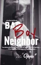 Bad Boy Neighbor by itsQueenNicole