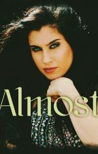 Almost (Lauren/You) by nataliaaa3007