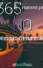 365 razones para NO enamorarme by _MindOfBooks_