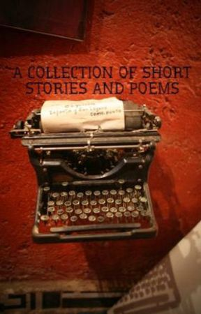 A Collection of Short Stories and Poems by NightShadowAuthor