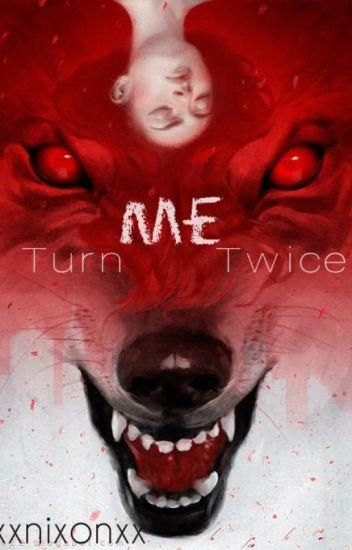 Turn Me Twice