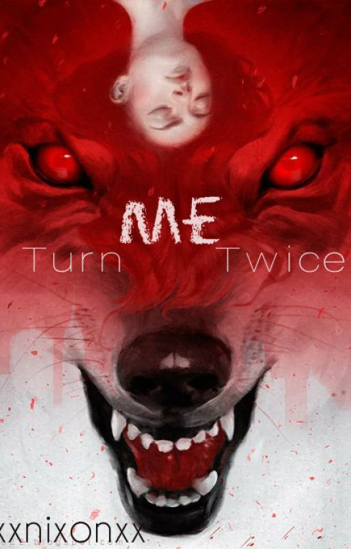 Turn Me Twice by XxNixonxX