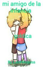mi amigo de la infancia -goldica (Pausada) by LucianaHinojosa1