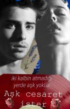 Aşk Cesaret İster by atalente84