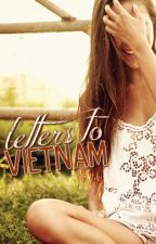 Letters from Vietnam [Watty Awards 2012] by hayley_renee