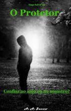 O Protetor (Concluído) Livro 1 by ArianeZucco