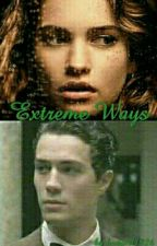 Extreme Ways ( A Tom Riddle fanfiction ) by lostgirlriddle1926