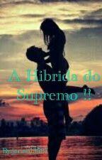 A Híbrida Do Supremo !! by livros13567
