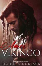 Amor VIKINGO./⚠️PRÓXIMAMENTE.⚠️ by Richie_KingBlack