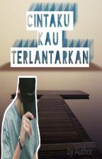 Cintaku Kau Terlantarkan ! by MelonabJkt48