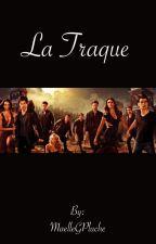 La traque (tome 3) by MaelleGPluche