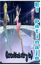 El patinaje (Adrien/Chat Noir y tu) by LargaVidaAMiLord