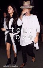Tour Love / Jelena // Book 1 by BeliebingInBieber