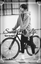 Saved My Life {Kim Seokjin} by Raisa_x_x