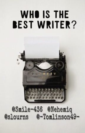 Who is the best writer?  by -Tomlinson49-