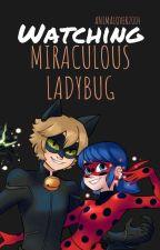 Watching Miraculous Ladybug *Actualizaciones realmente lentas* by Animalover2004
