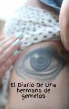 El Diario De Una hermana de gemelos by LiiPark