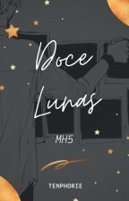 DOCE LUNAS [MH5] [Zodiaco/Yaoi] by AerysCarstairs