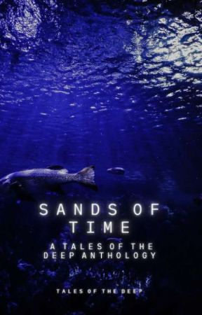 Sands of Time - A Tales of the Deep Anthology by talesofthedeep