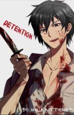 Detention ★彡 Yandere! Teacher X Reader by NinjaKitten53