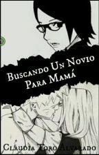 Buscando un novio para mamá (N&S) (Completa) by ClaudiaToroAlvarado