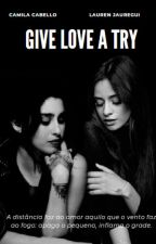 Give Love A Try - The Night (Camren) by clandharmonizer
