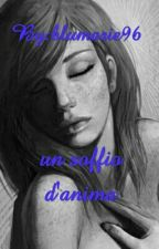 Un Soffio D'anima by blumarie96