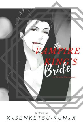 THE VAMPIRE KING'S BRIDE by Copper_head_Bling99