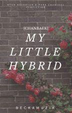 My Little Hybrid {CHANBAEK} by Beckamuzik