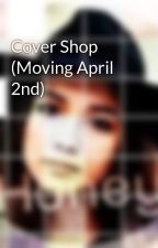 Cover Shop (Moving April 2nd) by GirlMeets-Freeform