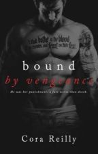 Bound by Vengeance - Born in Blood Mafia Chronicles #5 (Cora Reilly) by scrtabby