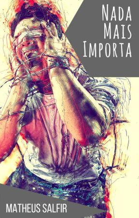 Nada Mais Importa by Matheus_Salfir