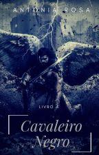 Cavaleiro negro  by Antonia_Rosa