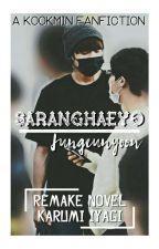 Saranghaeyo (FF Remake) - KookMin by Jungeunyoon
