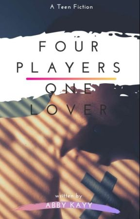 Four Players~~one Lover by Abby_Kayy