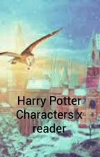 Harry Potter characters x reader by RaisedOnNirvana