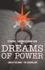 Dreams of Power by Silmarilz1701