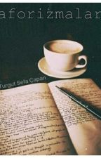 Aforizmalar  by turgutcapan